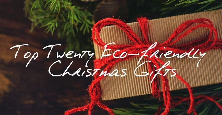 Top Twenty Eco friendly Christmas Gifts 2018 header